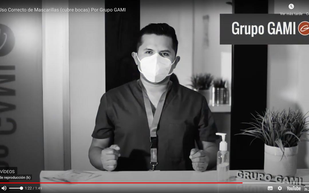 Uso Correcto de Mascarillas (cubre bocas) Por Grupo GAMI